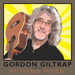 Shining Morn the new CD from Gordon Giltrap