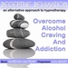 Overcome Alcohol Craving & Addiction